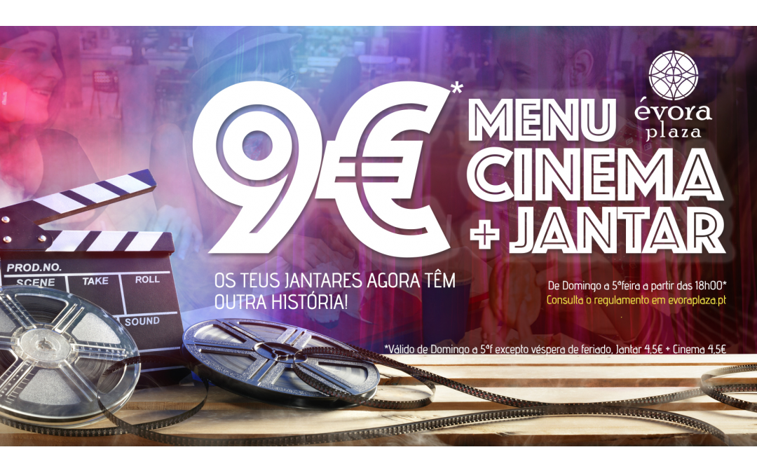Menu Cinema + Jantar = 9€
