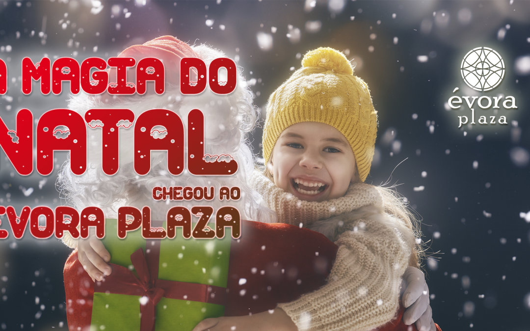 A Magia do Natal chegou ao Évora Plaza