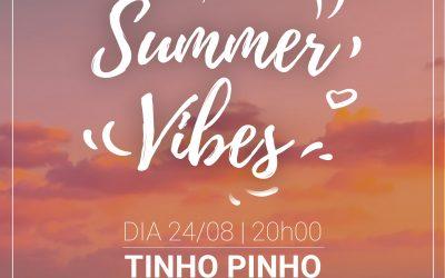 Summer Vibes – 24 de Agosto 20h00 | Tinho Pinho