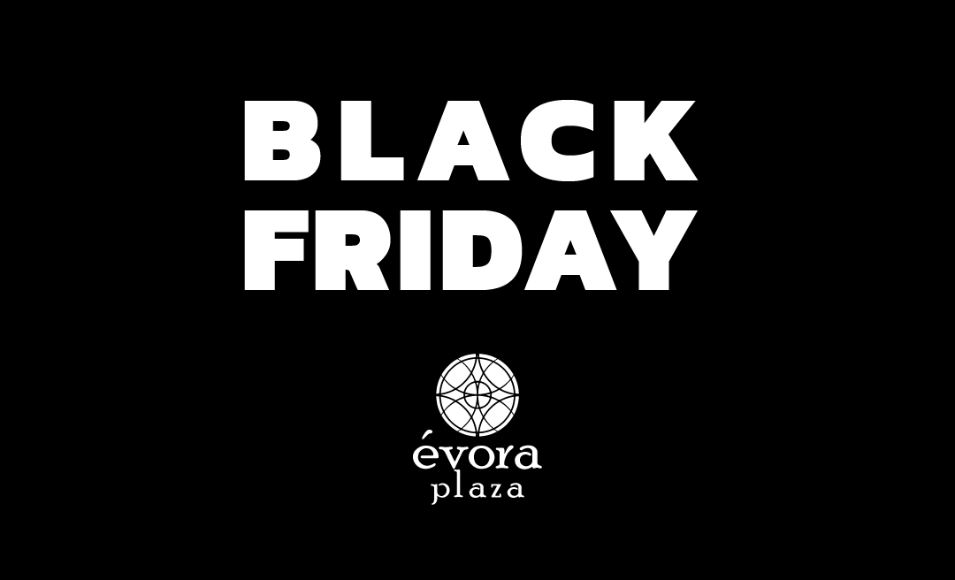 Black Friday Évora Plaza